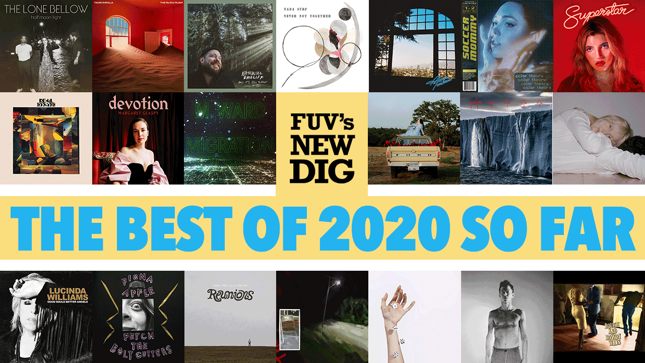 FUV's New Dig:Best of 2020 ... So Far (collage by Laura Fedele)