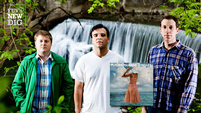 "FUV's New Dig album spotlight: Future Islands' ""Singles"""