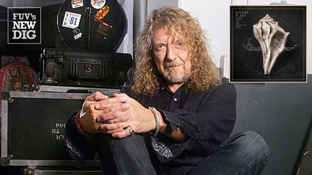 FUV's New Dig album spotlight: Robert Plant