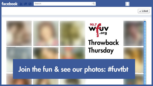"""Like"" us on Facebook to see our #fuvtbt photos – there are gems from staff and listeners."