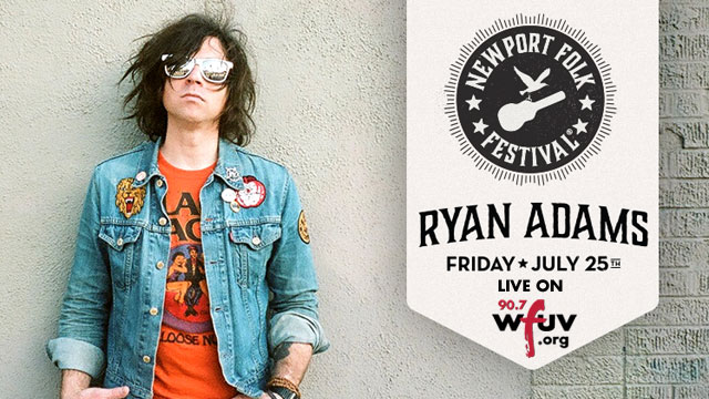 Next Friday: Hear Ryan Adams live on FUV, kicking off our Newport Folk Festival coverage.