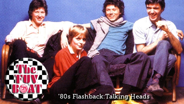 Alisa Ali opines on the Talking Heads for today's '80s FUV Boat Flashback