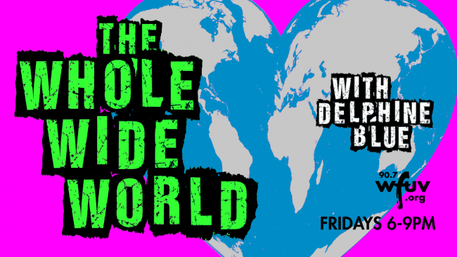 The Whole Wide World with Delphine Blue