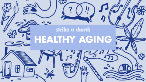 Strike a Chord, Healthy Aging by Hailey Morey
