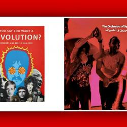 Exhibit book for the V&A's You Say You Want A Revolution: Records and Rebels (1966-1970) and album cover for Africa Express presents ... the Orchestra of Syrian Musicians and Guests.