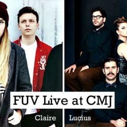 Tomorrow: Discover Lucius, Claire, Saint Rich and James Bay via FUV Live at CMJ.