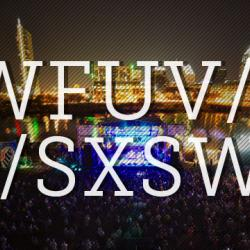 This week: Team FUV heads to SXSW, and Rita Houston has your preview.